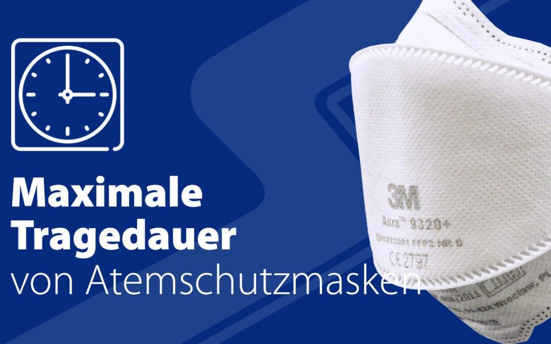 Maximale Tragedauer von Atemschutzmasken